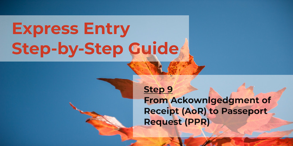 Express Entry Guide - Step 9  From AOR to PPR | Just For Canada